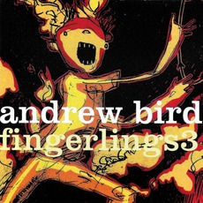 Fingerlings 3 mp3 Live by Andrew Bird