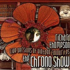 The Chrono Show - Live Versions Of VIntage Favourites by Richard Thompson
