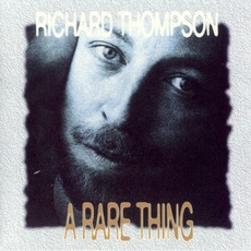 A Rare Thing by Richard Thompson