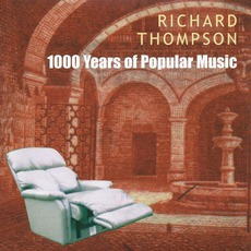 1000 Years Of Popular Music mp3 Live by Richard Thompson
