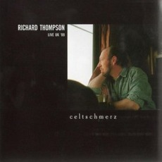 Celtschmerz: Live UK 98 by Richard Thompson
