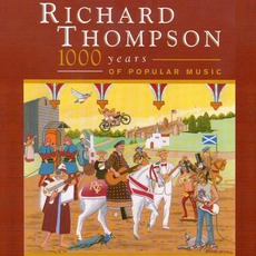 1000 Years Of Popular Music (Re-Issue) mp3 Live by Richard Thompson