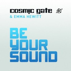 Be Your Sound mp3 Single by Cosmic Gate & Emma Hewitt