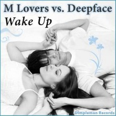 Wake Up Web mp3 Single by M Lovers Vs. Deepface