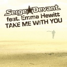 Take Me With You mp3 Single by Serge Devant Feat. Emma Hewitt