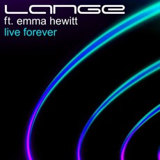 Live Forever mp3 Single by Lange Feat. Emma Hewitt