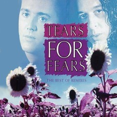 The Best Of Remixes by Tears For Fears