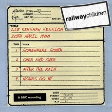 Liz Kershaw Session (20th April 1988) mp3 Live by The Railway Children