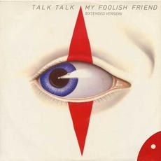 My Foolish Friend (Extended Version) by Talk Talk