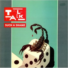 Such A Shame by Talk Talk