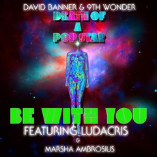 Be With You mp3 Single by David Banner & 9th Wonder