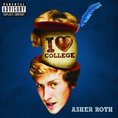 I Love College by Asher Roth
