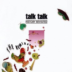 History Revisited: The Remixes by Talk Talk