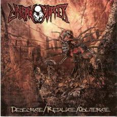 Desecrate/Retaliate/Obliterate