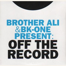 Brother Ali & Bk-One - Present: Off The Record mp3 Album by Brother Ali