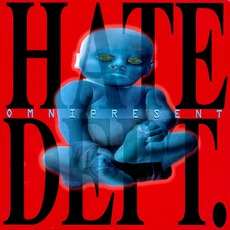 Omnipresent by Hate Dept.