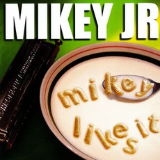 Mikey Likes It by Mikey Jr