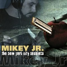 The New York City Sessions by Mikey Jr