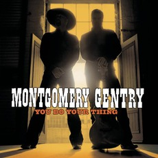 You Do Your Thing mp3 Album by Montgomery Gentry