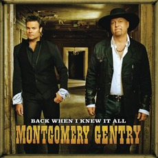 Back When I Knew It All mp3 Album by Montgomery Gentry