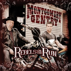 Rebels On The Run mp3 Album by Montgomery Gentry