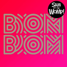 Bom Bom (Remixes) mp3 Album by Sam And The Womp