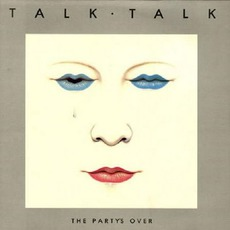 The Party's Over mp3 Album by Talk Talk