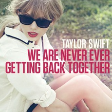 We Are Never Ever Getting Back Together mp3 Album by Taylor Swift