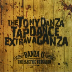 Danza II: The Electric Boogaloo mp3 Album by The Tony Danza Tapdance Extravaganza