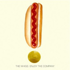 Enjoy The Company mp3 Album by The Whigs