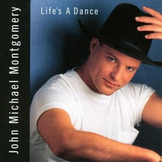 Life's A Dance mp3 Album by John Michael Montgomery