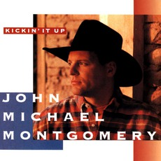 Kickin' It Up mp3 Album by John Michael Montgomery