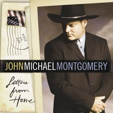 Letters From Home mp3 Album by John Michael Montgomery