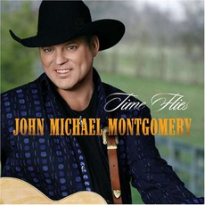 Time Flies mp3 Album by John Michael Montgomery