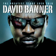 The Greatest Story Ever Told mp3 Album by David Banner