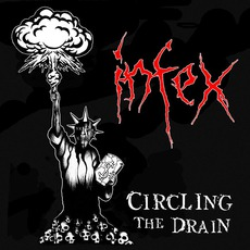 Circling The Drain mp3 Album by Infex