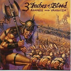 Advance And Vanquish mp3 Album by 3 Inches Of Blood