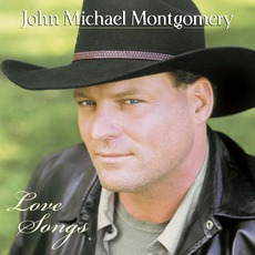 Love Songs mp3 Artist Compilation by John Michael Montgomery