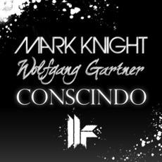 Conscindo mp3 Single by Mark Knight & Wolfgang Gartner