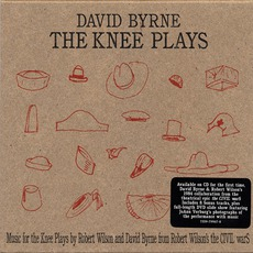 Music For The Knee Plays (Remastered) by David Byrne