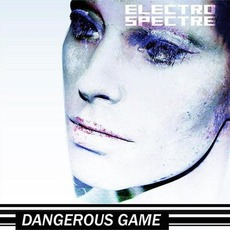 Dangerous Game mp3 Album by Electro Spectre