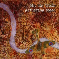 Gathering Speed mp3 Album by Big Big Train