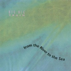 From The River To The Sea (Re-Issue) mp3 Album by Big Big Train