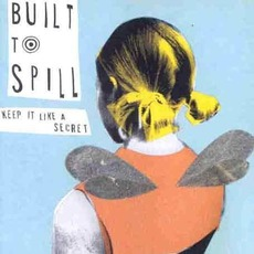 Keep It Like A Secret mp3 Album by Built To Spill