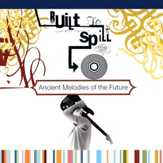 Ancient Melodies Of The Future mp3 Album by Built To Spill