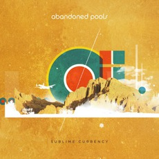 Sublime Currency mp3 Album by Abandoned Pools