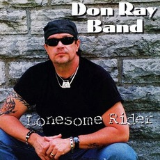 Lonesome Rider mp3 Album by Don Ray Band
