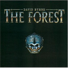 The Forest by David Byrne