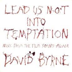 Lead Us Not Into Temptation mp3 Album by David Byrne
