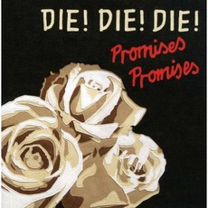 Promises Promises mp3 Album by Die! Die! Die!